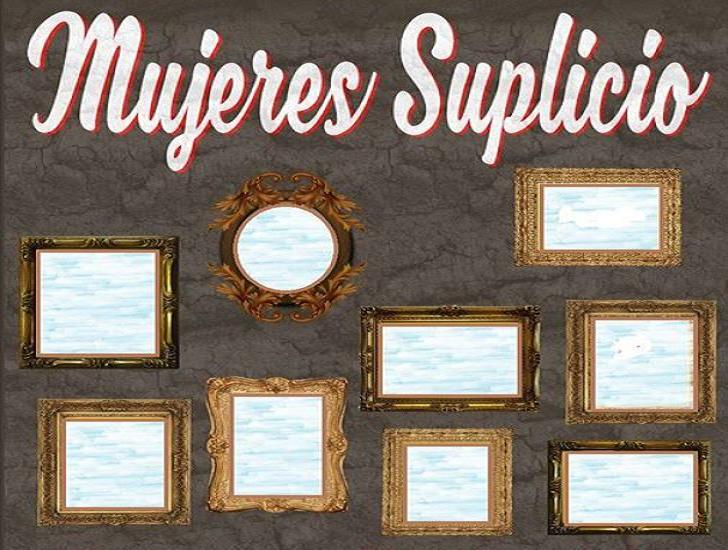 """""""Mujeres suplicio"""""""